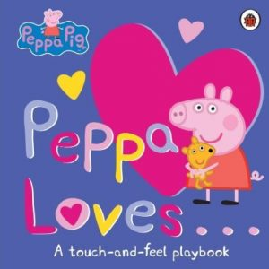 Peppa Loves: Touch and Feel Book