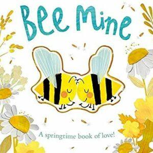Bee Mine: A Springtime Book of Love