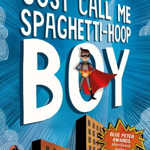 Just Call Me Spaghetti-Hoop Boy