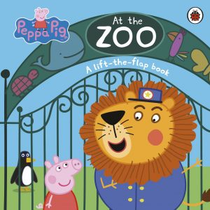 Peppa Pig At The Zoo: A Lift The Flap Book