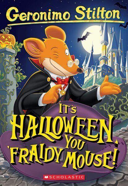 It is Halloween, you Fraidy Mouse! - Gerónimo Stilton