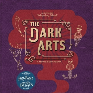 The Dark Arts: A Movie Scrapbook (J.K. Rowling's Wizarding World)
