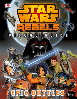 STAR WARS REBELS: THE EPIC BATTLE: THE VISUAL GUID