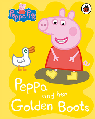 PEPPA PIG: PEPPA AND HER GOLDEN BOOTS