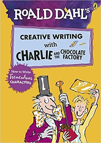 ROALD DAHL'S CREATIVE WRITING WITH CHARLIE & THE C
