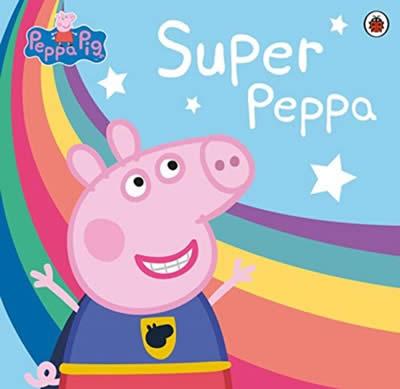 PEPPA PIG: SUPER PEPPA!