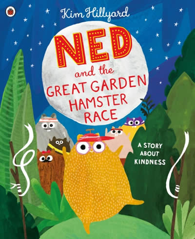 NED & THE GREAT GARDEN HAMSTER RACE: A STORY ABOUT