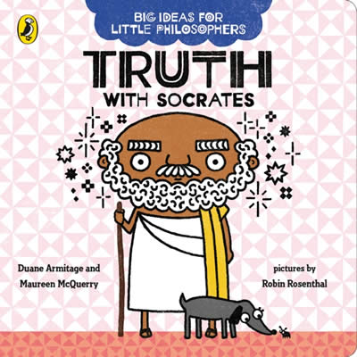 BIG IDEAS FOR LITTLE PHILOSOPHERS: TRUTH WITH SOCR