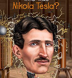 WHO WAS NIKOLA TESLA?