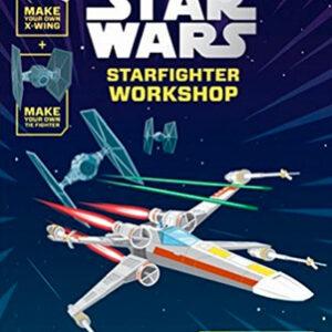 STAR WARS STARFIGHTER WORKSHOP: MAKE YOUR OWN X-WI