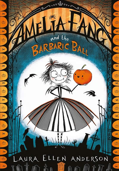 AMELIA FANG & THE BARBARIC BALL