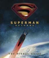 SUPERMAN RETURNS VISUAL GUIDE