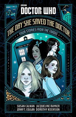 DOCTOR WHO: THE DAY SHE SAVED THE DOCTOR FOUR STOR
