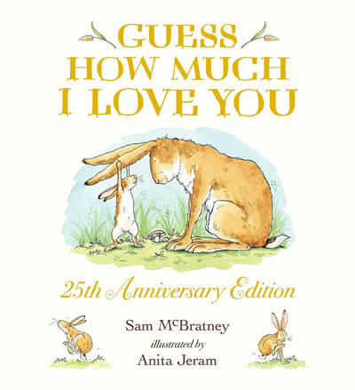 GUESS HOW MUCH I LOVE YOU (25TH ANNIVERSARY ED)