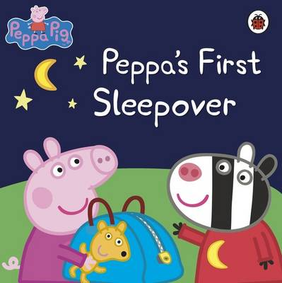 PEPPA'S FIRST SLEEPOVER STORYBOOK