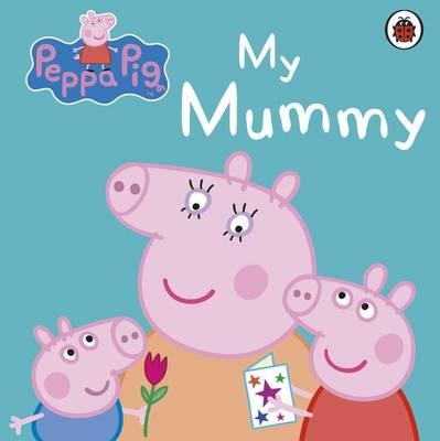 MY MUMMY PEPPA PIG