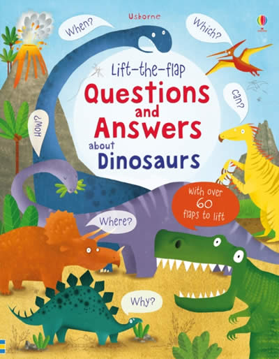 LIFT-THE-FLAP QUESTIONS AND ANSWERS ABOUT DINOSAUR