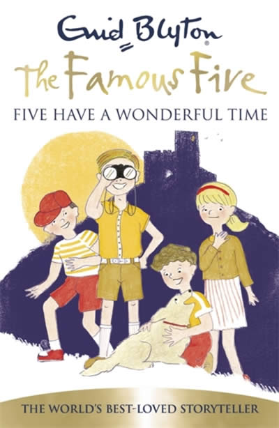 FAMOUS FIVE: FIVE HAVE A WONDERFUL TIME: BOOK 11