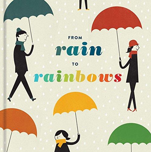 FROM RAIN TO RAINBOWS