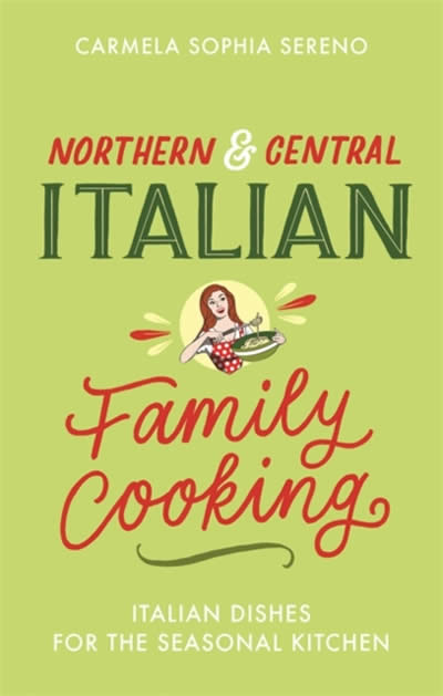NORTHERN & CENTRAL ITALIAN FAMILY COOKING