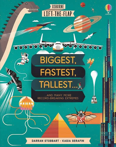 LIFT-THE-FLAP BIGGEST FASTEST TALLEST…