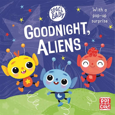 SPACE BABY: GOODNIGHT ALIENS!