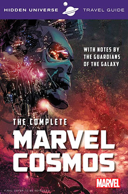 HIDDEN UNIVERSE TRAVEL GUIDE: THE COMPLETE MARVEL