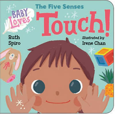 BABY LOVES THE FIVE SENSES: TOUCH!