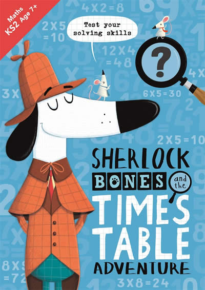 SHERLOCK BONES AND THE TIMES TABLE ADVENTURE