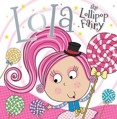 LOLA THE LOLLIPOP FAIRY STORY BOOK