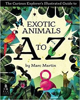 THE CURIOUS EXPLORER'S ILLUSTRATED GUIDE TO EXOTIC