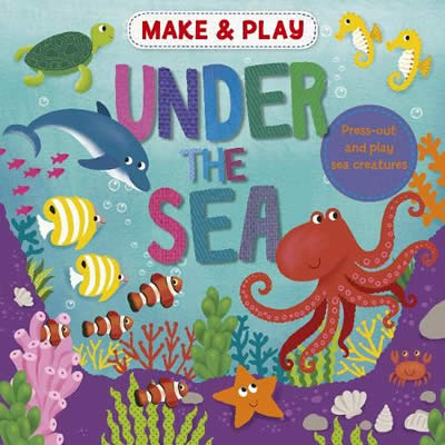 MAKE & PLAY: UNDER THE SEA