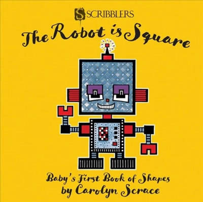 BABY'S FIRST BOOK OF SHAPES THE ROBOT IS SQUARE