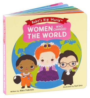 BABY'S BIG WORLD: WOMEN WHO CHANGED THE WORLD