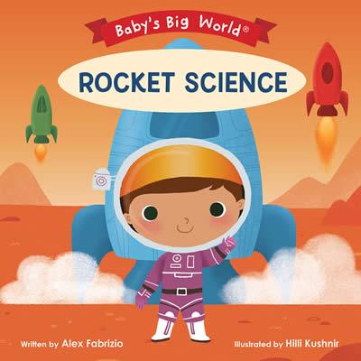 BABY'S BIG WORLD: ROCKET SCIENCE