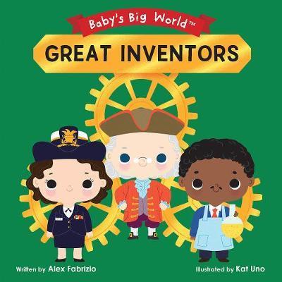 BABY'S BIG WORLD: GREAT INVENTORS