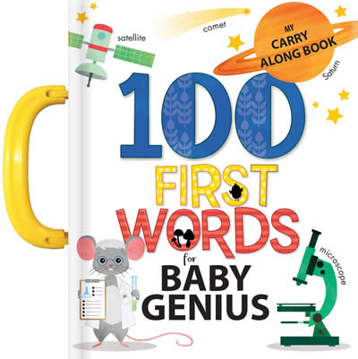 100 FIRST WORDS FOR BABY GENIUS: A CARRY ALONG BOO