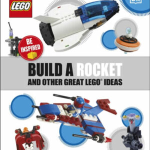 BUILD A ROCKET AND OTHER GREAT IDEAS