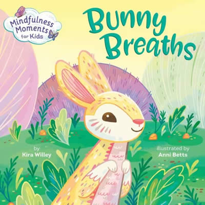 MINDFULNESS MOMENTS FOR KIDS: BUNNY BREATHS