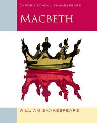 OXFORD SCHOOL SHAKEPEARE: MACBETH
