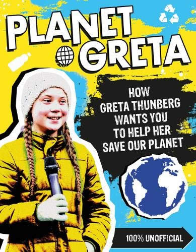 PLANET GRETA: HOW GRETA THUNBERG WANTS YOU TO HELP