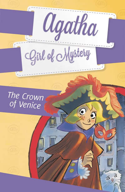 THE CROWN OF VENICE (AGATHA GIRL OF MYSTERY 7)
