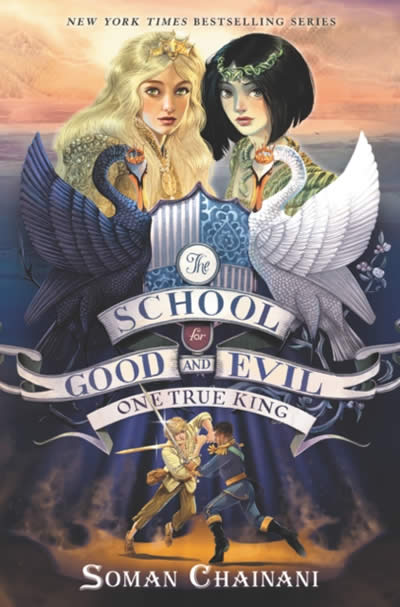 THE SCHOOL FOR GOOD AND EVIL 6: ONE TRUE KING